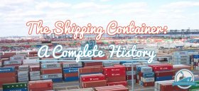 A Complete History Of The Shipping Container Blog Cover