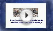 Commercial rubbish removal services in Sydney