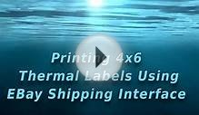 Printing 4x6 Thermal Labels Using EBay Shipping Interface