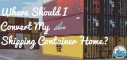 Where Should I Convert My Shipping Container Home Blog Cover